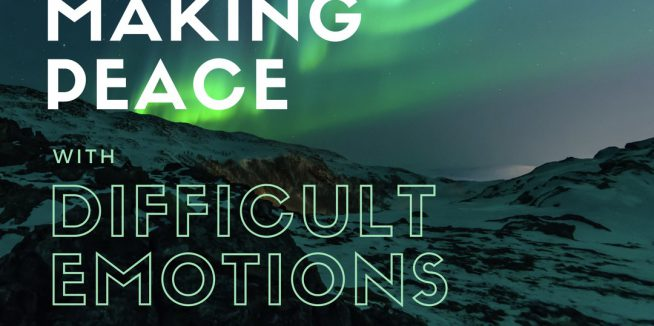 Making Peace with Difficult Emotions
